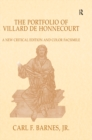 The Portfolio of Villard de Honnecourt : A New Critical Edition and Color Facsimile (Paris, Bibliotheque nationale de France, MS Fr 19093) with a glossary by Stacey L. Hahn - eBook
