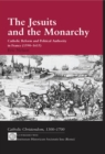 The Jesuits and the Monarchy : Catholic Reform and Political Authority in France (1590-1615) - eBook