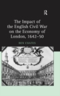 The Impact of the English Civil War on the Economy of London, 1642-50 - eBook