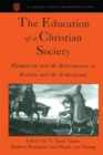 The Education of a Christian Society : Humanism and the Reformation in Britain and the Netherlands - eBook
