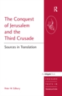 The Conquest of Jerusalem and the Third Crusade : Sources in Translation - eBook