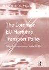 The Common EU Maritime Transport Policy : Policy Europeanisation in the 1990s - eBook