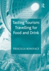 Tasting Tourism: Travelling for Food and Drink - eBook