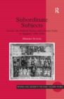 Subordinate Subjects : Gender, the Political Nation, and Literary Form in England, 1588-1688 - eBook