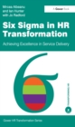 Six Sigma in HR Transformation : Achieving Excellence in Service Delivery - eBook
