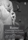 Rome: Continuing Encounters between Past and Present - eBook