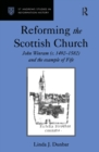Reforming the Scottish Church : John Winram (c. 1492-1582) and the Example of Fife - eBook