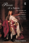 Portrait of a Patron : The Patronage and Collecting of James Brydges, 1st Duke of Chandos (1674-1744) - eBook