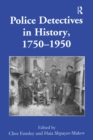 Police Detectives in History, 1750-1950 - eBook