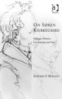 On Soren Kierkegaard : Dialogue, Polemics, Lost Intimacy, and Time - eBook