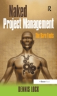 Naked Project Management : The Bare Facts - eBook