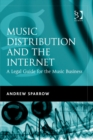 Music Distribution and the Internet : A Legal Guide for the Music Business - eBook