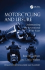 Motorcycling and Leisure : Understanding the Recreational PTW Rider - eBook