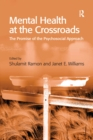 Mental Health at the Crossroads : The Promise of the Psychosocial Approach - eBook