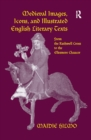 Medieval Images, Icons, and Illustrated English Literary Texts : From the Ruthwell Cross to the Ellesmere Chaucer - eBook