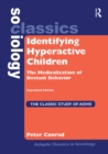Identifying Hyperactive Children : The Medicalization of Deviant Behavior Expanded Edition - eBook