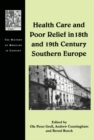 Health Care and Poor Relief in 18th and 19th Century Southern Europe - eBook