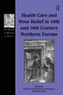 Health Care and Poor Relief in 18th and 19th Century Northern Europe - eBook