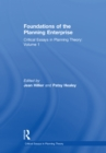 Foundations of the Planning Enterprise : Critical Essays in Planning Theory: Volume 1 - eBook