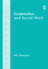 Existentialism and Social Work - eBook