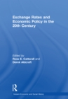 Exchange Rates and Economic Policy in the 20th Century - eBook