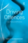 Driving Offences : Law, Policy and Practice - eBook