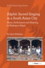 Dapha: Sacred Singing in a South Asian City : Music, Performance and Meaning in Bhaktapur, Nepal - eBook