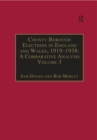 County Borough Elections in England and Wales, 1919-1938: A Comparative Analysis : Volume 3: Chester to East Ham - eBook