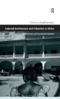 Colonial Architecture and Urbanism in Africa : Intertwined and Contested Histories - eBook