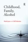 Childhood, Family, Alcohol - eBook