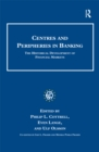 Centres and Peripheries in Banking : The Historical Development of Financial Markets - eBook