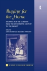 Buying for the Home : Shopping for the Domestic from the Seventeenth Century to the Present - eBook