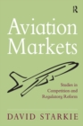 Aviation Markets : Studies in Competition and Regulatory Reform - eBook