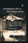 Architecture for a Free Subjectivity : Deleuze and Guattari at the Horizon of the Real - eBook