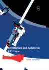 Architecture and Spectacle: A Critique - eBook