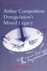 Airline Competition: Deregulation's Mixed Legacy - eBook