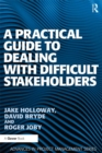 A Practical Guide to Dealing with Difficult Stakeholders - eBook