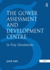 The Gower Assessment and Development Centre : In-Tray Simulations - eBook