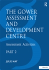 The Gower Assessment and Development Centre : Assessment Activities - eBook