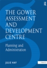 The Gower Assessment and Development Centre : Planning and Administration - eBook