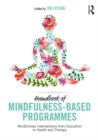 Handbook of Mindfulness-Based Programmes : Mindfulness Interventions from Education to Health and Therapy - eBook