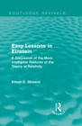 Routledge Revivals: Easy Lessons in Einstein (1922) : A Discussion of the More Intelligible Features of the Theory of Relativity - eBook