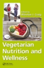 Vegetarian Nutrition and Wellness - eBook
