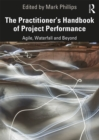 The Practitioner's Handbook of Project Performance : Agile, Waterfall and Beyond - eBook