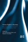 Human Rights in Business : Removal of Barriers to Access to Justice in the European Union - eBook