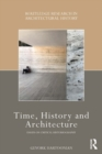 Time, History and Architecture : Essays on Critical Historiograpy - eBook
