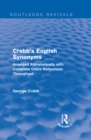 Routledge Revivals: Crabb's English Synonyms (1916) : Arranged Alphabetically with Complete Cross References Throughout - eBook
