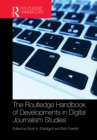 The Routledge Handbook of Developments in Digital Journalism Studies - eBook