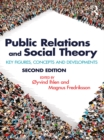 Public Relations and Social Theory : Key Figures, Concepts and Developments - eBook