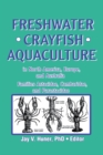 Freshwater Crayfish Aquaculture in North America, Europe, and Australia : Families Astacidae, Cambaridae, and Parastacidae - eBook